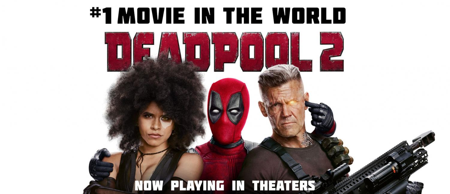 Deadpool 2 promo poster, as of now it is the number one movie in the world!